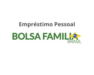 Empréstimo Bolsa Família - Saiba como Solicitar