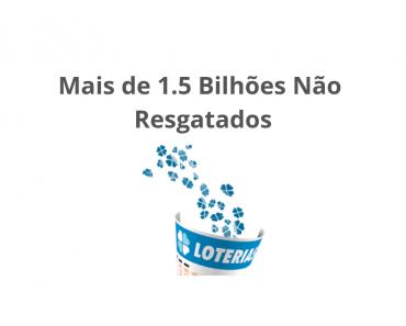 Loterias da Caixa - Mais de 1.5Bi não resgatados por ganhadores