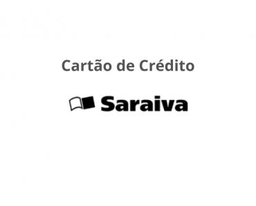 Solicitar cartão de crédito Saraiva - Saiba Como