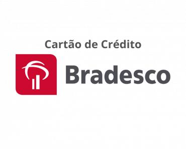 Cartão de Crédito Bradesco - Saiba Como Solicitar
