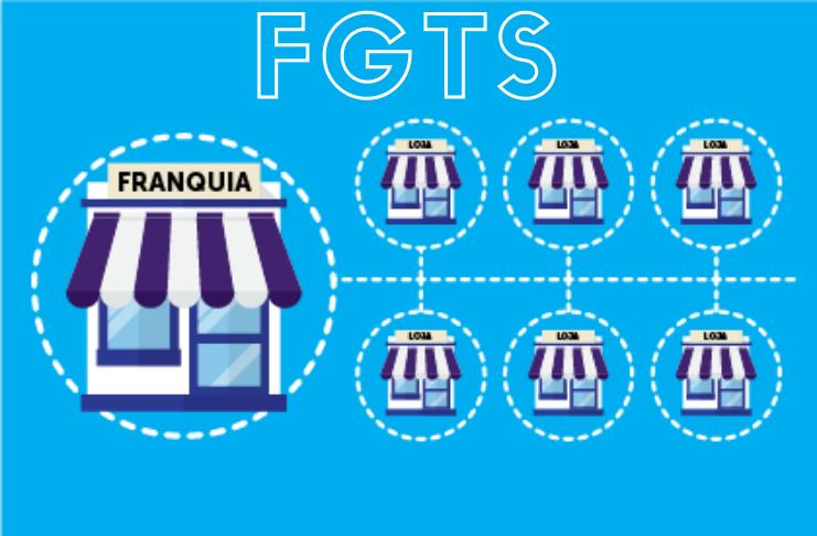 Como usar FGTS para abrir franquias